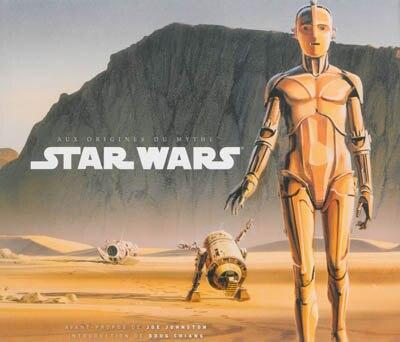 Star Wars - Aux origines du mythe by COLLECTIF