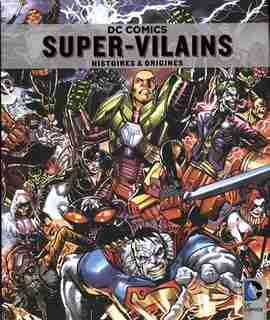 DC Comics - Super-vilains  Histoires et origines by Daniel Wallace
