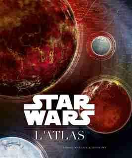 Star Wars - L'atlas by Daniel Wallace