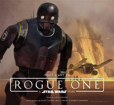 Tout l'art de Rogue One : A Star Wars story by Josh Kushins