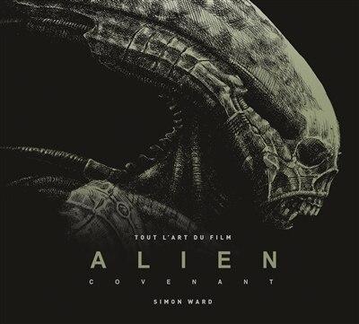 Tout l'art du film Alien covenant by Simon Ward