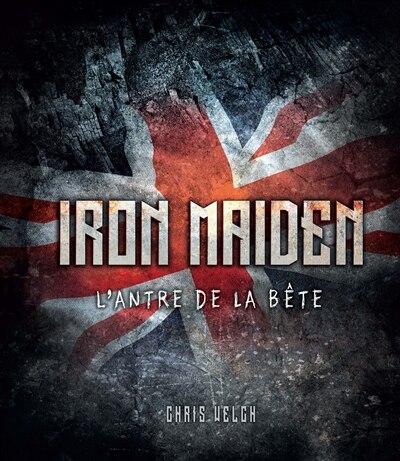 Iron Maiden : L'antre de la bête by Chris Welch