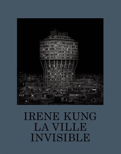 Ville invisible (La) by Irène Kung