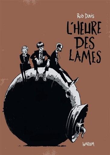 L'heure des lames by Rob Davis