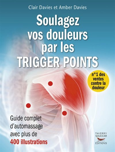 Soulagez vos douleurs par les trigger points by Clair Davies