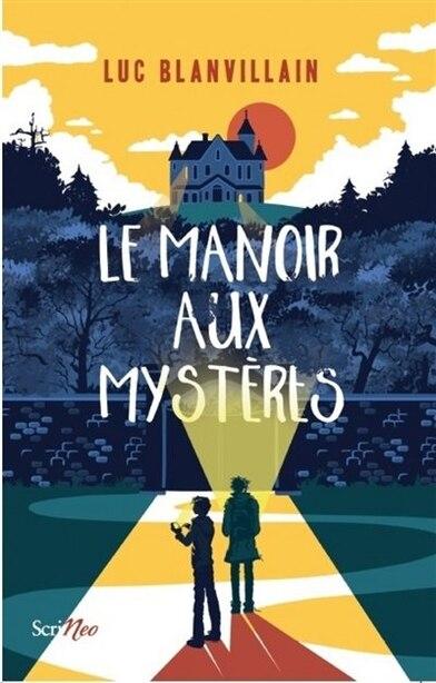 Le Manoir Aux Mysteres de Luc Blanvillain