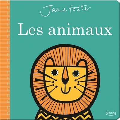 Les animaux by Jane Foster