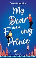 My dear f***king prince