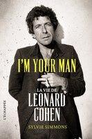 I'm your man: Vie de Leonard Cohen (La)