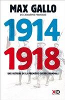 1914-1918 UNE HISTOIRE DE LA PREMIÈRE GUERRE MONDIALE