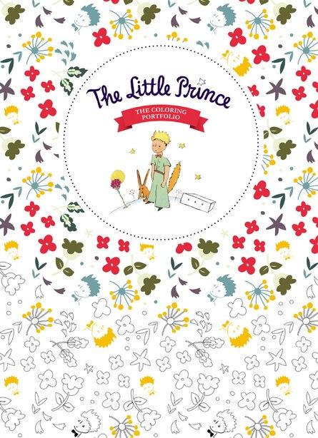 The Little Prince: The Coloring Portfolio by Antoine de saint Exupéry
