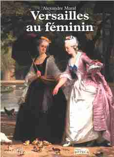 Versailles au féminin by Alexandre Maral