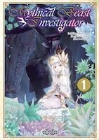Mythical Beast Investigator, t. 01