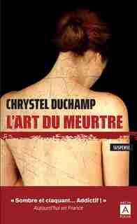 L'art du meurtre de Chrystel Duchamp