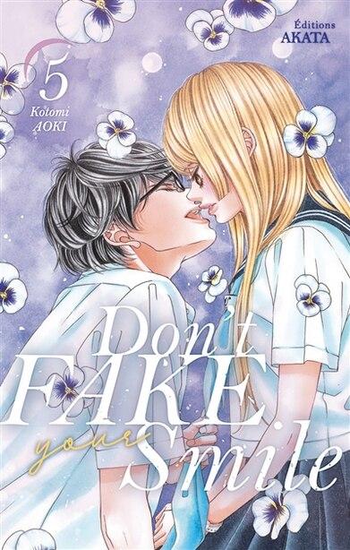 Don't fake your smile Tome 5 de Kotomi Aoki