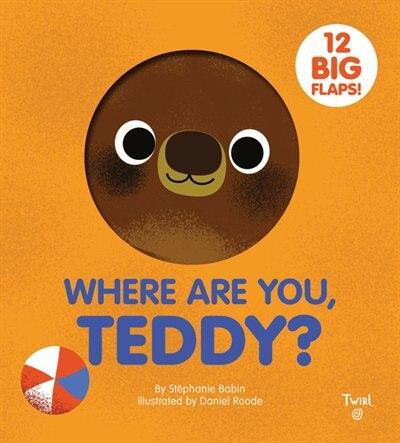 Where are You, Teddy? by Stephanie Babin