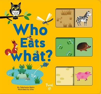 Who Eats What?: A Slide-and-learn Book by Stephanie Babin