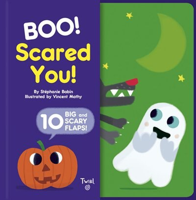 Boo! Scared You!: Includes 10 Big And Scary Flaps by Stephanie Babin