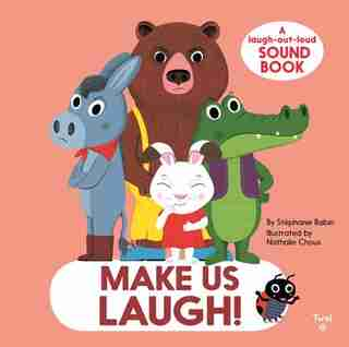 Make Us Laugh!: A Laugh-out-loud Sound Book by Stephanie Babin