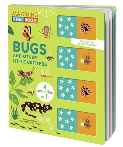 Matching Game Book: Bugs And Other Little Critters by Stephanie Babin