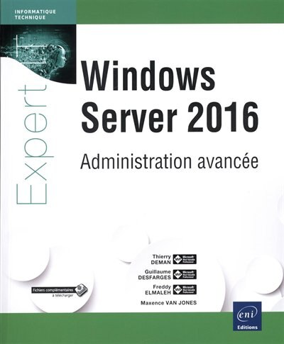 Windows Server 2016 : Administration Avancée by Thierry Deman