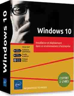 Windows 10 - Installation Et Déploiement Dans Un Environnement D by Philippe Paiola