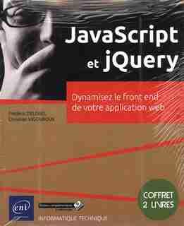 JavaScript et jQuery : Dynamisez le front end de votre applicati by Christian Vigouroux