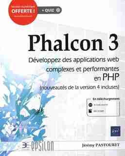Phalcon 3 - Développez Des Applications Web Complexes Et Perform by Jérémy Pastouret