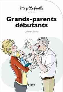 Grandsparents débutants 3e édition by Caroline Cotinaud