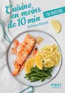 Cuisine en moins de 10 min by Héloïse Martel