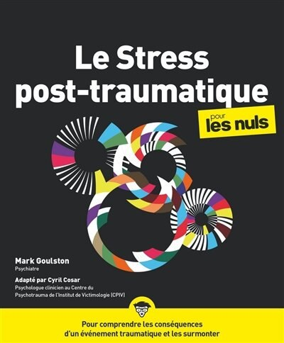 Le Syndrome Du Trouble Post-traumatique Pour Les Nuls by Mark Goulston
