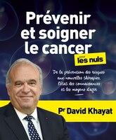 Prévenir et soigner le cancer pour les nuls