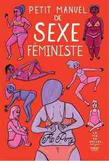 PETIT MANUEL DE SEXE FÉMINISTE de Flo Perry
