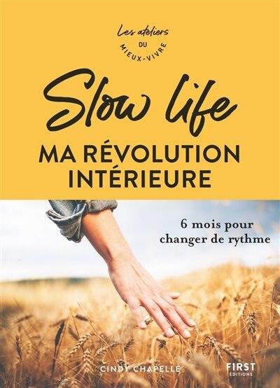Slow life : ma révolution intérieure de Cindy Chapelle