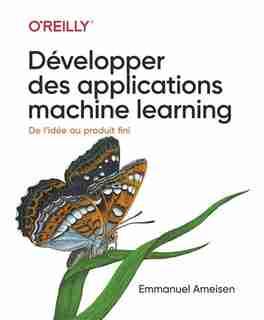 Optimiser le développement d'applications machine learning by Emmanuel Ameisen