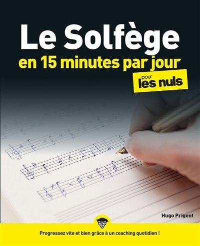 Le solfège en 15 minutes par jour pour les nuls de Hugo Prigent