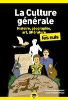 La culture générale pour les nuls Tome 1 Histoire, géographie, art, littérature