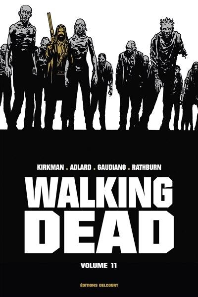 Walking dead - Volume 11 by Robert Kirkman