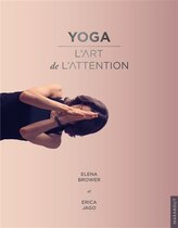 Livre Yoga  l'art de l'attention de E Brower