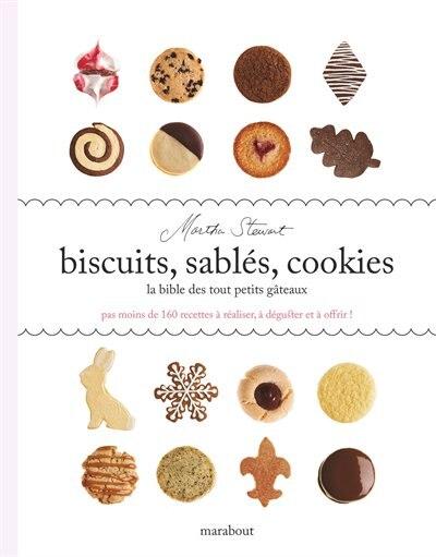 Biscuits, sablés, cookies La bible de tout petits gâteaux by Martha Stewart