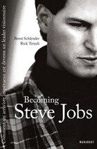 Becoming Steve Jobs: Comment un arriviste impétueux est devenu un leader visionnaire