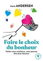 FAIRE LE CHOIX DU BONHEUR