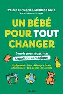 Un bébé pour tout changer by Valère Corréard