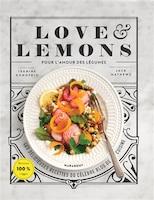 LOVE & LEMONS EVERY DAY : POUR L'AMOUR DES LÉGUMES