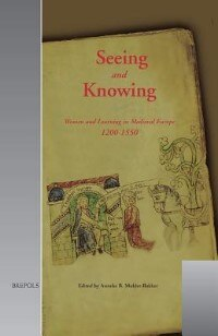 Seeing And Knowing: Medieval Women And The Transmission Of Knowledge