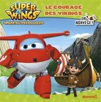 Super Wings Le courage des vikings