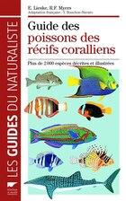Guide des poissons des récifs coralliens [nouvelle édition]: Plus de 2.000 espèces décrites et…