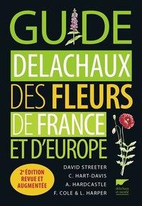 Guide Delachaux des fleurs de France et d'Europe [nouvelle édition]