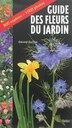 Guide des fleurs du jardin by Gérard Guillot