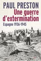 Une guerre d'extermination Espagne 1936